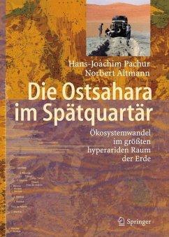 Die Ostsahara im Spätquartär - Pachur, Hans-Joachim