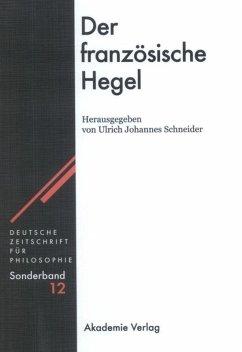 Der französische Hegel - Schneider, Ulrich Johannes (Hrsg.)