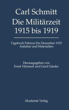 Die Militärzeit 1915 bis 1919 - Schmitt, Carl