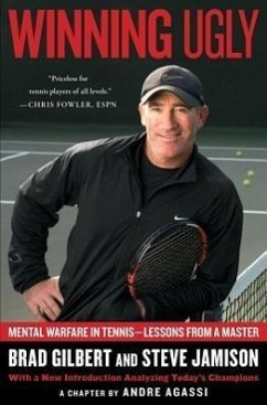 Winning Ugly: Mental Warfare in Tennis--Lessons...
