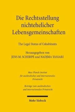 Die Rechtsstellung nichtehelicher Lebensgemeinschaften - The Legal Status of Cohabitants - Scherpe, Jens M. / Yassari, Nadjma (Hgg.)