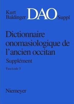Kurt Baldinger: Dictionnaire onomasiologique de l'ancien occitan (DAO). Fascicule 5, Supplément