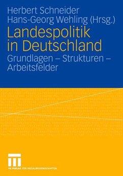 Landespolitik in Deutschland - Schneider, Herbert / Wehling, Hans-Georg (Hgg.)