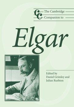 The Cambridge Companion to Elgar - Grimley, Daniel M. / Rushton, Julian (eds.)