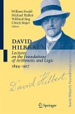 David Hilbert's Lectures on the Foundations of Arithmetic and Logic 1894-1917