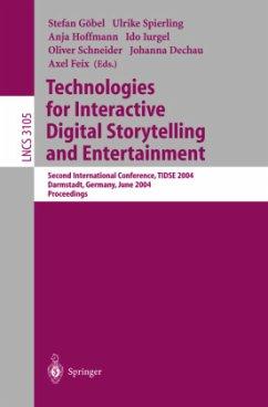 Technologies for Interactive Digital Storytelling and Entertainment - Göbel, Stefan / Spierling, Ulrike / Hoffmann, Anja / Iurgel, Ido / Schneider, Oliver / Dechau, Johanna / Feix, Axel (eds.)