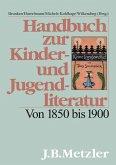 Handbuch zur Kinder- und Jugendliteratur. Von 1850 bis 1900
