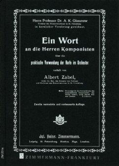 Ein Wort an die Herren Komponisten über die praktische Verwendung der Harfe im Orchester - Zabel, Albert