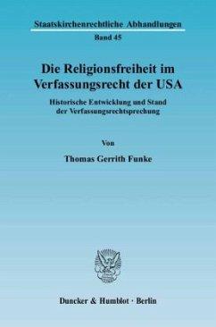 Die Religionsfreiheit im Verfassungsrecht der USA - Funke, Thomas Gerrith