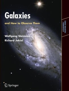 Galaxies and How to Observe Them - Steinicke, Wolfgang;Jakiel, Richard