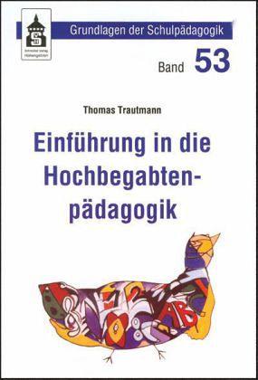 Einf hrung in die hochbegabtenp dagogik von thomas for Thomas trautmann
