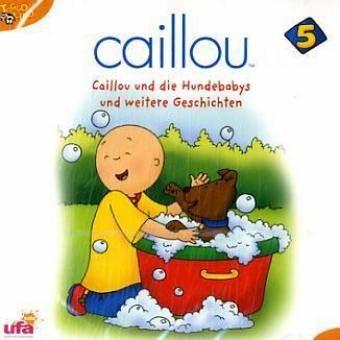 Caillou und die Hundebabys und weitere Geschichten 1 Audio-CD