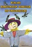 Die Vogelscheuche\Kuslari Korkutmayan Korkuluk
