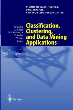 Classification, Clustering, and Data Mining Applications - Banks, David / House, Leanna / McMorris, Frederick R. / Arabie, Phipps / Gaul, Wolfgang (eds.)