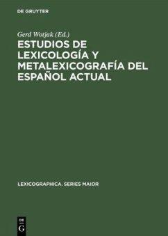 Estudios de lexicología y metalexicografía del español actual
