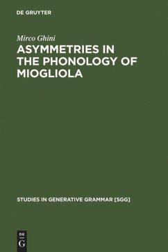 Asymmetries in the Phonology of Miogliola - Ghini, Mirco