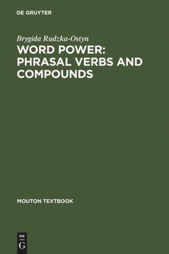 Word Power: Phrasal Verbs and Compounds - Rudzka-Ostyn, Brygida