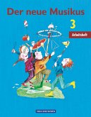 Der neue Musikus 3. Schuljahr - Arbeitsheft. Östliche Bundesländer und Berlin