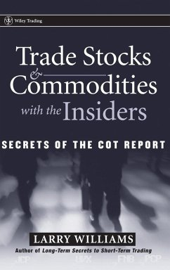 Trade Stocks and Commodities with the Insiders: Secrets of the Cot Report - Williams, Larry