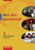 Welt - Zeit - Gesellschaft 3. Arbeitsheft. Hauptschulen. Baden-Württemberg