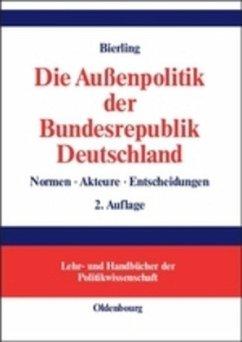 Die Außenpolitik der Bundesrepublik Deutschland - Bierling, Stephan G.