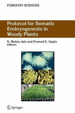 Protocol for Somatic Embryogenesis in Woody Plants - Jain, S. Mohan / Gupta, Pramod K. (eds.)