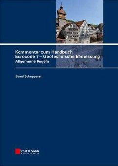 Kommentar zum Handbuch Eurocode 7 - Geotechnische Bemessung - Schuppener, Bernd (Hrsg.)