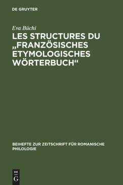 """Les Structures du """"Französisches Etymologisches Wörterbuch"""""""