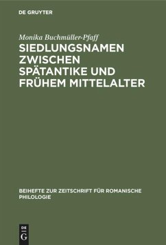 Siedlungsnamen zwischen Spätantike und frühem Mittelalter