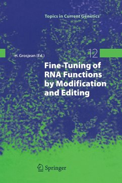 Fine-Tuning of RNA Functions by Modification and Editing - Grosjean, Henri (ed.)