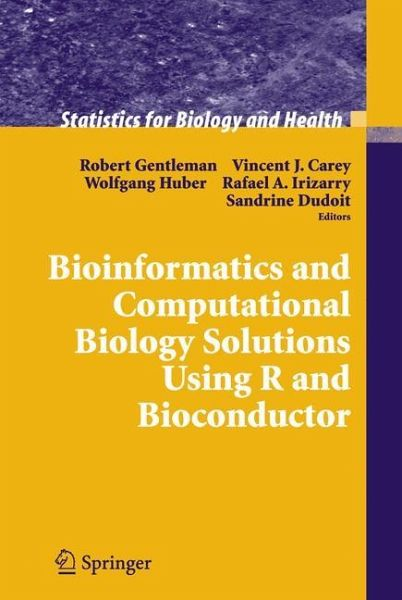 Bioinformatics and Computational Biology Solutions Using R and Bioconductor (Statistics for Biology and Health) Robert Gentleman, Vincent Carey, Wolfgang Huber and Rafael Irizarry