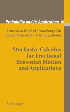 Stochastic Calculus for Fractional Brownian Motion and Applications - Biagini, Francesca; Hu, Yaozhong; Öksendal, Bernt; Zhang, Tusheng