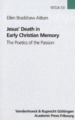 Jesus' Death in Early Christian Memory - Aitken, Ellen B.