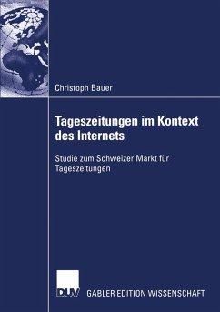 Tageszeitungen im Kontext des Internets - Bauer, Christoph
