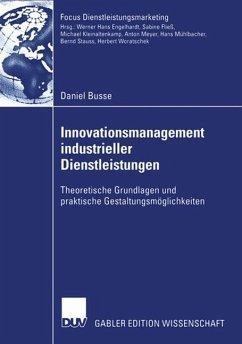 Innovationsmanagement industrieller Dienstleistungen - Busse, Daniel