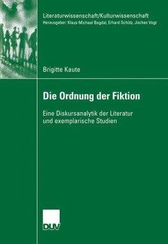 Die Ordnung der Fiktion - Kaute, Brigitte