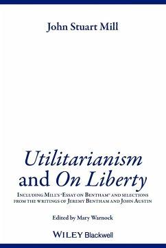 Utilitarianism and On Liberty - Mill, John Stuart