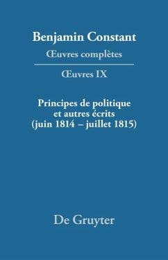 Principes de politique et autres écrits (juin 1814-juillet 1815). Liberté de la presse, Responsabilité des ministres, Mémoires de Juliette, Acte additionel etc.