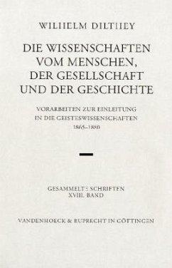 Die Wissenschaften vom Menschen, der Gesellschaft und der Geschichte - Dilthey, Wilhelm