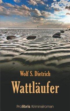 Wattläufer - Dietrich, Wolf S.
