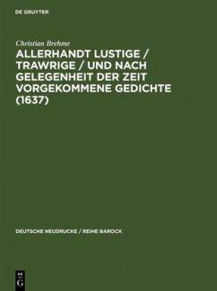 Allerhandt Lustige / Trawrige / vnd nach gelegenheit der Zeit vorgekommene Gedichte (1637)