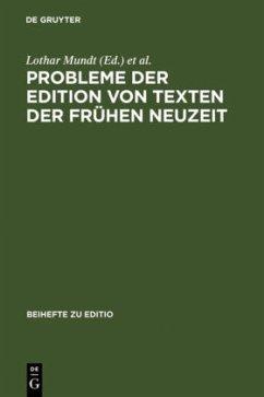 Probleme der Edition von Texten der frühen Neuzeit