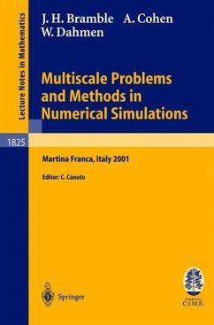 Multiscale Problems and Methods in Numerical Simulations - Bramble, James H.; Cohen, Albert; Dahmen, Wolfgang