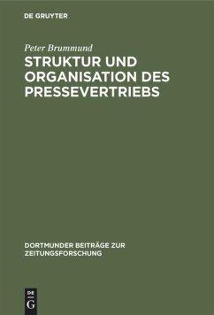 Struktur und Organisation des Pressevertriebs - Brummund, Peter