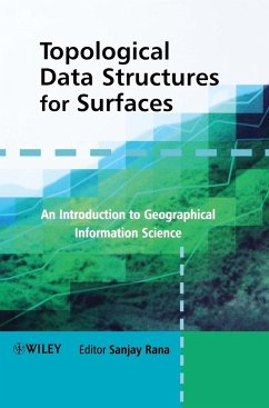 Topological Data Structures for Surfaces: An Introduction to Geographical Information Science - Rana, Sanjay (Hrsg.)