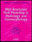 High Resolution Flow Modelling in Hydrology and Geomorphology