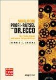 Noch mehr Profi-Rätsel von Dr. Ecco für Freaks, Cracks und andere Fortgeschrittene
