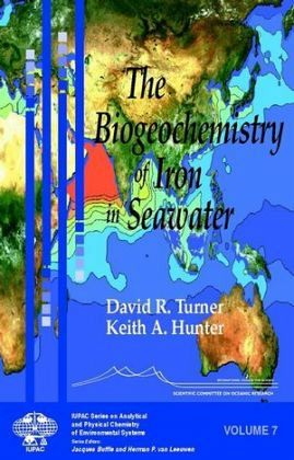 The Biogeochemistry of Iron in Seawater - Turner, David R.; Hunter, Keith A.