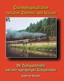 Eisenbahngeschichten zwischen Chemnitz und Weipert