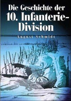 Die Geschichte der 10. Infanterie-Division - Schmidt, August
